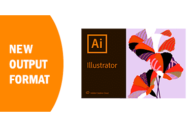 New output format Adobe Illustrator